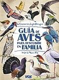 Guía de aves para descubrir en familia (Vox - Infantil...