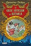 Stilton: la gran invasión de ratonia (Geronimo...