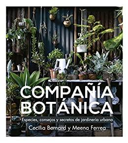 Compañía Botánica: Especies, consejos y secretos de jardinería urbana (Spanish Edition) de [Meena Ferrea, Cecilia Bernard]