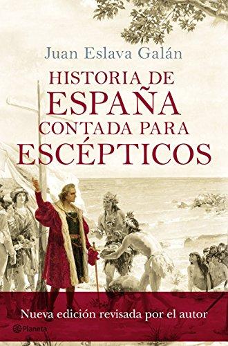 Historia de España contada para escépticos de [Galán, Juan Eslava]