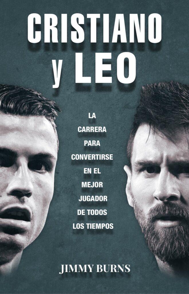 libro escrito por Jimmy Burns Marañón sobre los mejores jugadores de los últimos tiempos en el fútbol ronaldo y messi
