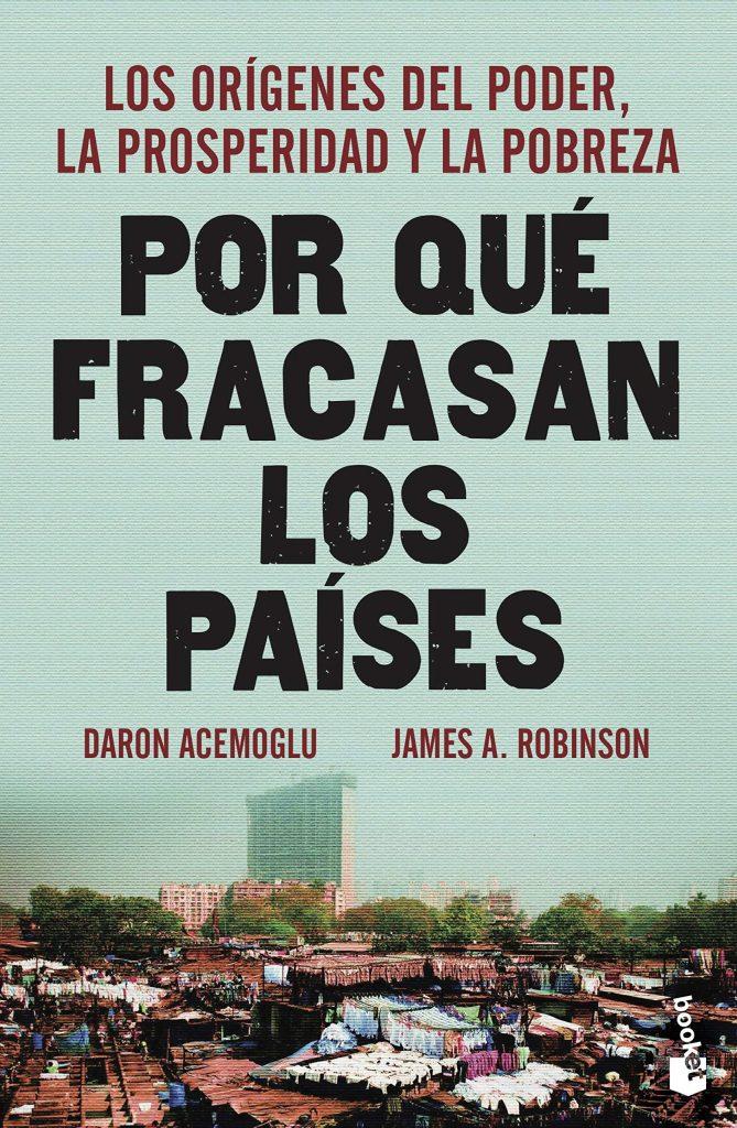 libro de Daron Acemoglu y James A. Robinson por qué fracasan los países
