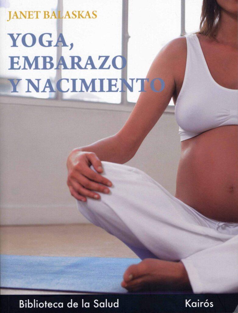 Libro de yoga embarazo y nacimiento escrito por janet balaskas