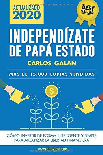 portada de libro de economía Independízate de papa estado de Carlos Galán