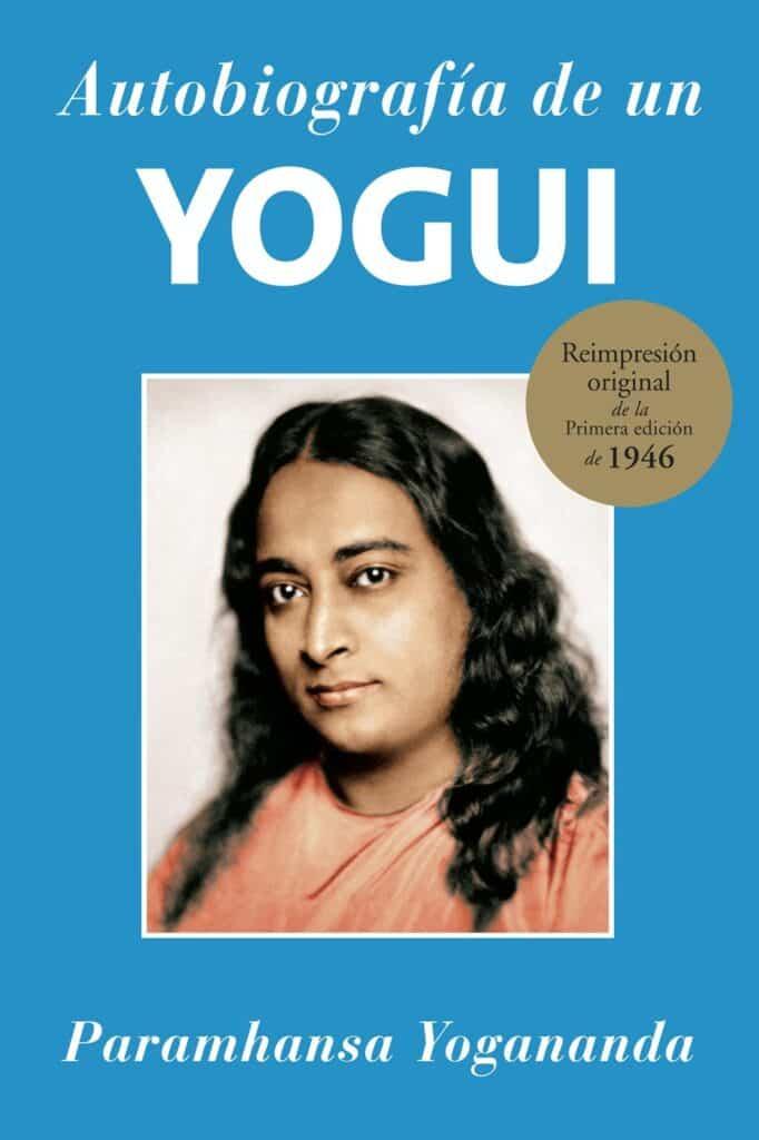 Libro sobre la vida de Paramahansa Yogananda embajador del yoga en occidente
