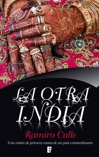 Libro del experto en la cultura hindú ramiro calle la otra india