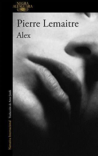 Novela del autor frances Pierre Lemaitre llamada Alex