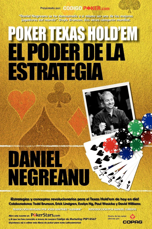 portada del libro Poker Texas Hold'em: el poder de la estrategia de Daniel Negreanu