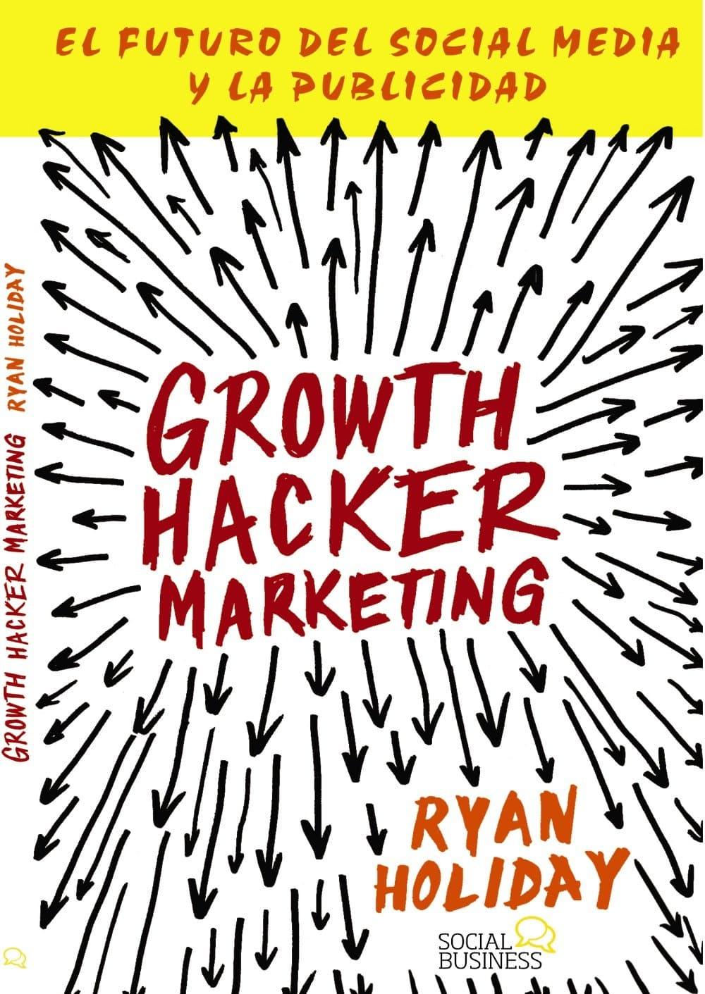 Portada del libro Growth Hacker Marketing de Ryan Holiday
