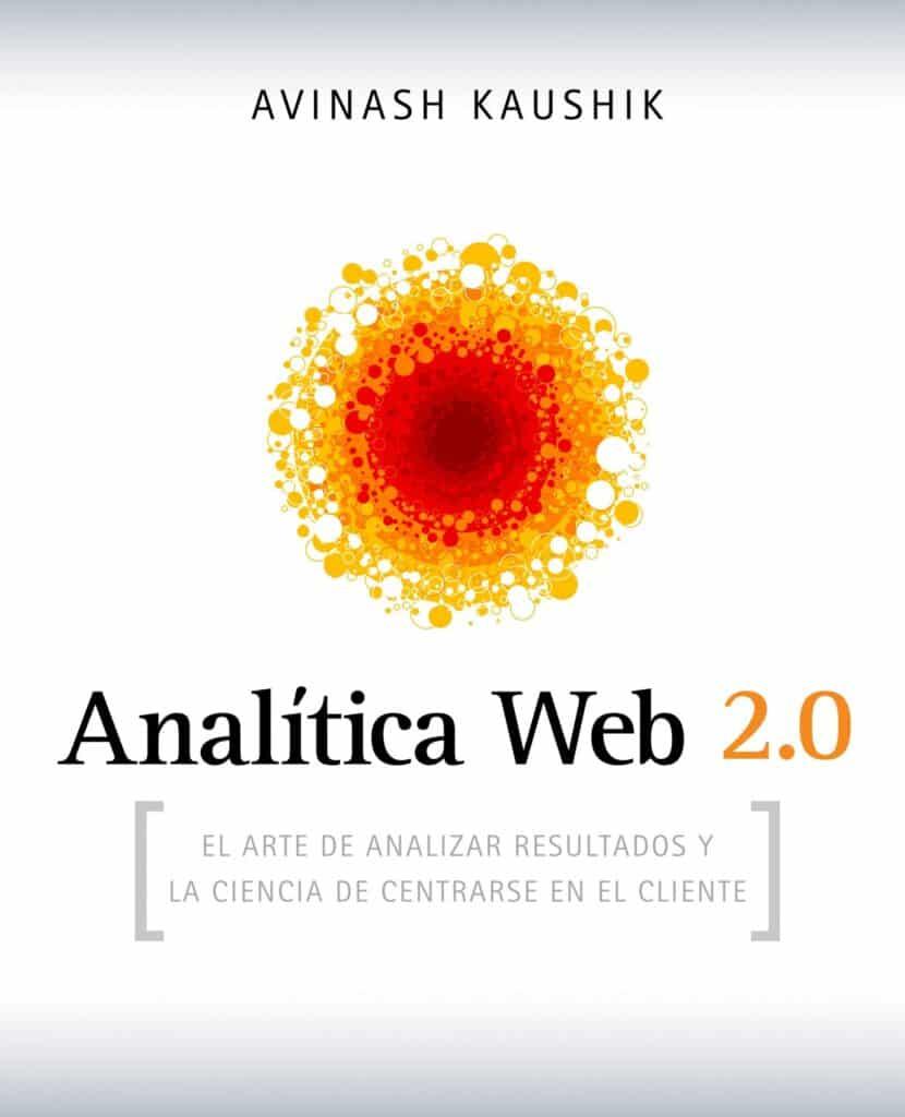 Portada del libro Analítica Web 2.0 del autor Avinash Kaushik