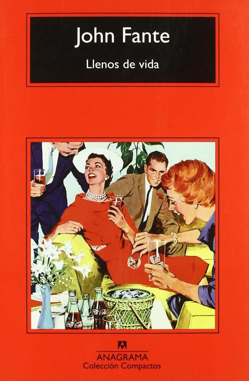 """Portada del libro """"llenos de vida"""" del autor John Fante"""