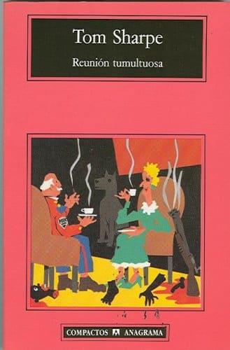 """Portada del libro """"Reunión tumultuosa"""" de Tom Sharpe."""