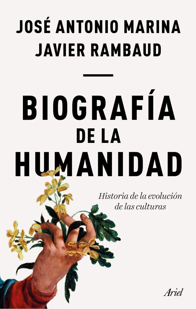 Portada del libro la biografía de la humanidad de los autores José Antonio Marina y Javier Rambaud