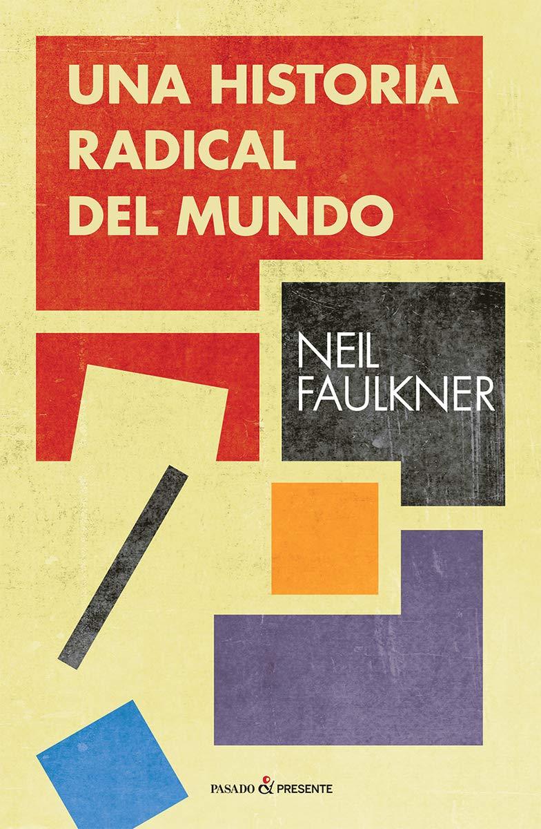 Libro del autor Neil Faulkner una historia radical del mundo