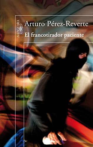 """Libro del autor Arturo Pérez-Reverte """"El francotirador paciente"""""""