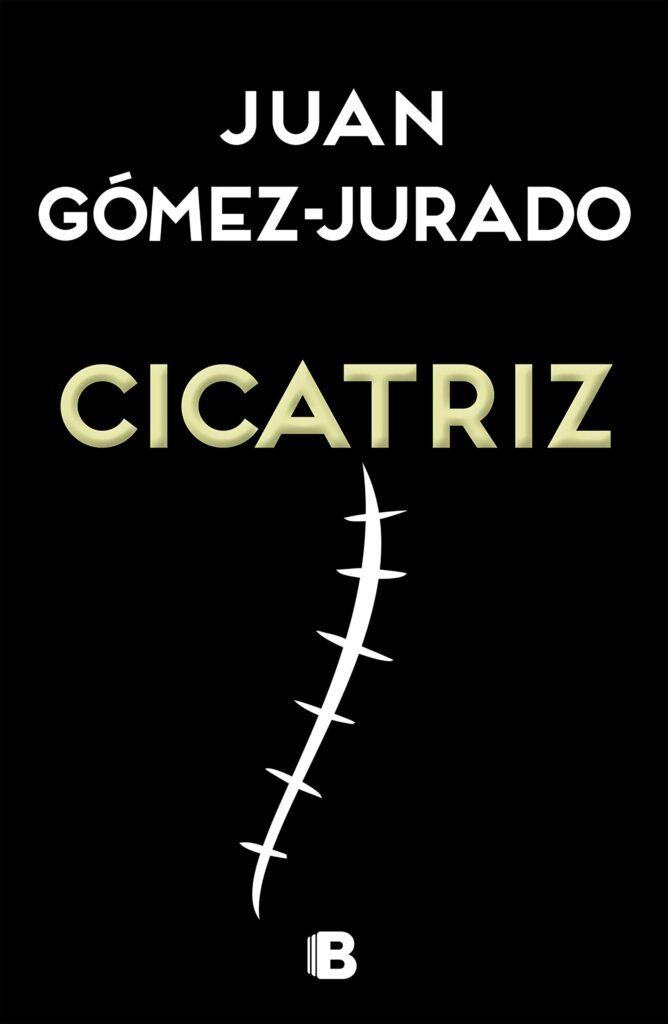 Portada del libro Cicatriz de Juan Gómez-Jurado