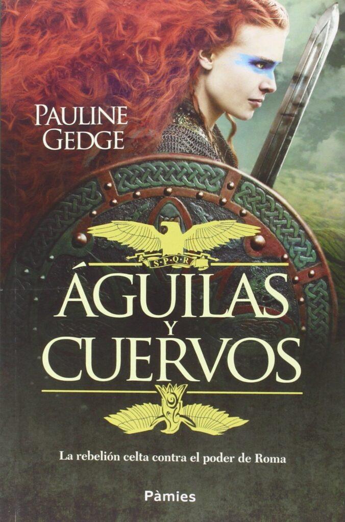 Portada del libro de novela histórica Águilas y Cuervos de Pauline Gedge
