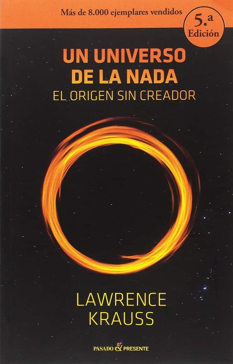 """Libro del autor Lawrence Kraus """"Un universo de la nada"""""""