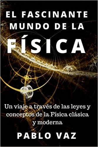 """Libro del autor Pablo Vaz """"El fascinante mundo de la física"""""""