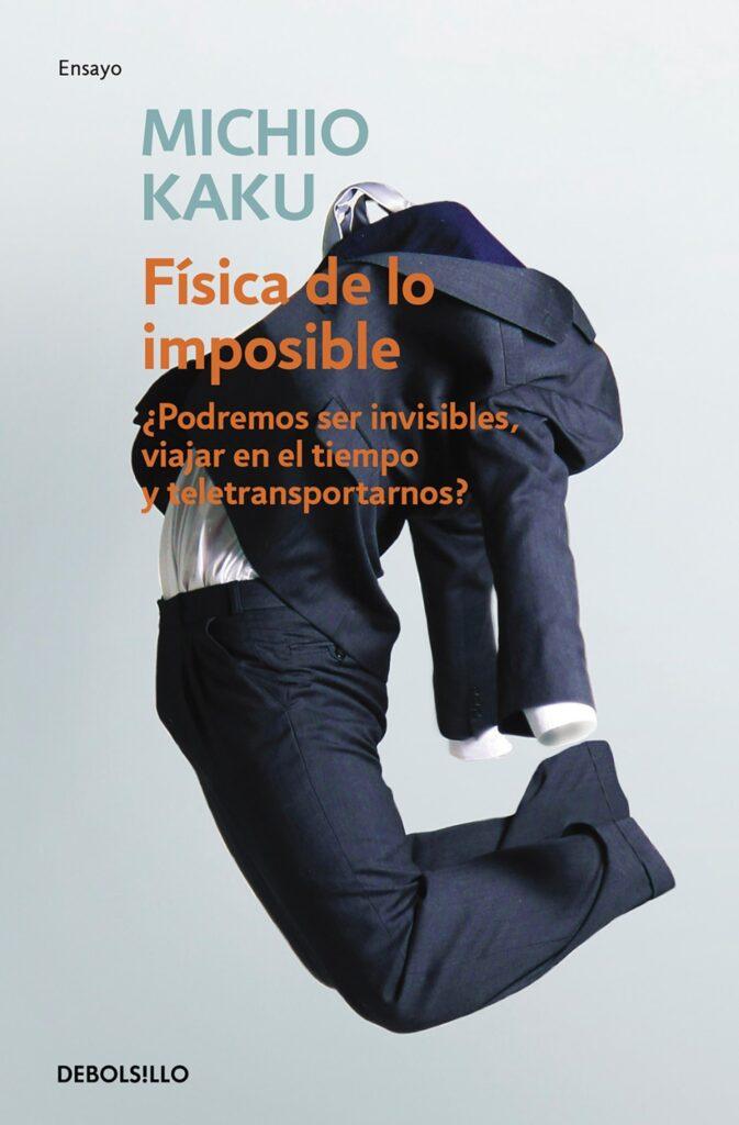 Portada del libro Física de los imposible, del autor Michio Kaku.