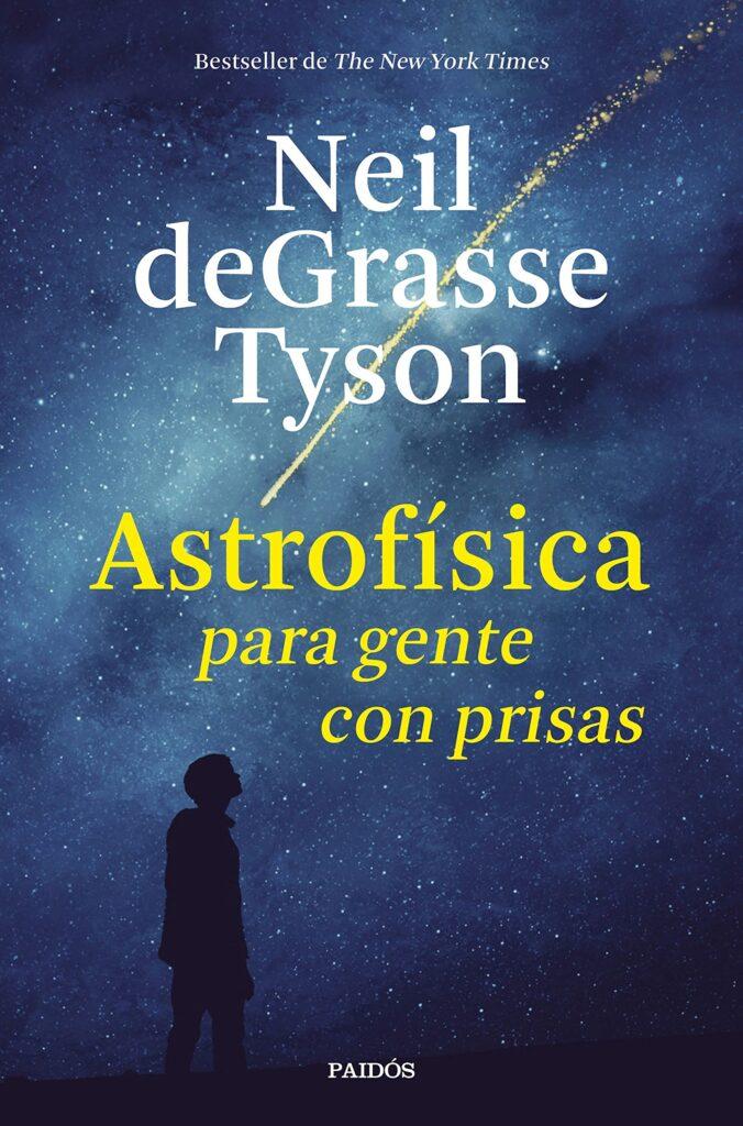 Portada del libro Astrofísica para gente con prisa, del autor Neil deGrasse Tyson.