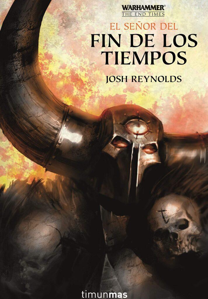 """Portada del libro """"El señor del fin de los tiempos"""" del autor Josh Reynolds."""