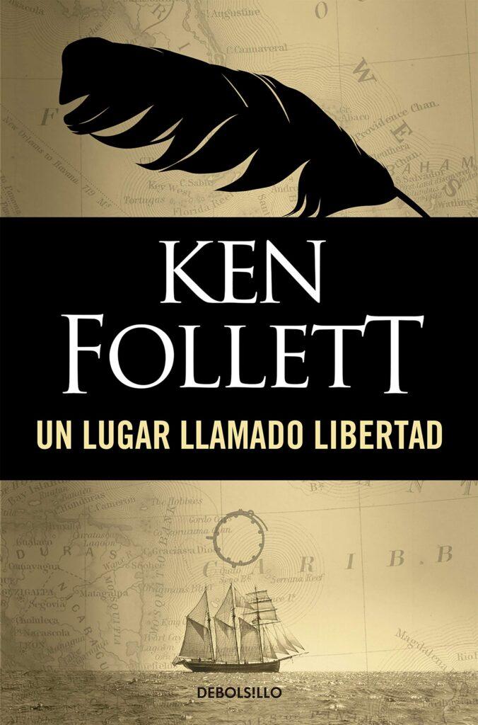 """Portada del libro """"Un lugar llamado libertad"""" de Ken Follet."""