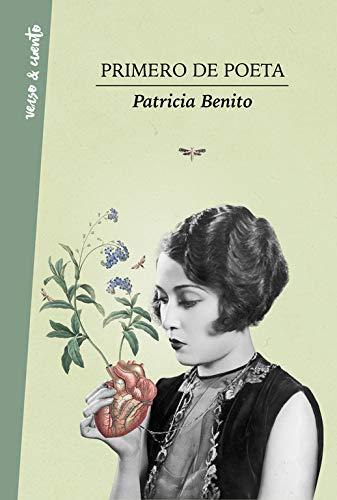 "Portada del libro ""Primero de poeta"" de la autora Patricia Benito."