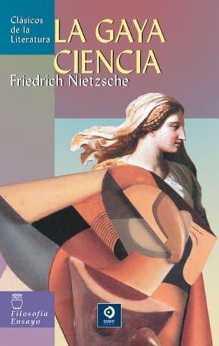 """Libro """"La gaya ciencia"""" del autor Friedrich Nietzsche."""