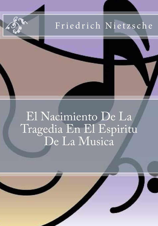 """Libro """"El nacimiento de la tragedia desde el espíritu de la música"""" de Friedrich Nietzsche."""