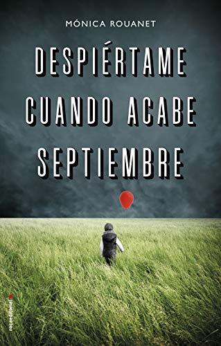 """Portada del libro """"Despiértame cuando acabe septiembre"""" del autor Mónica Rouanet."""