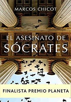 """Libro del autor Marcos Chicot """"El asesinato de Sócrates""""."""