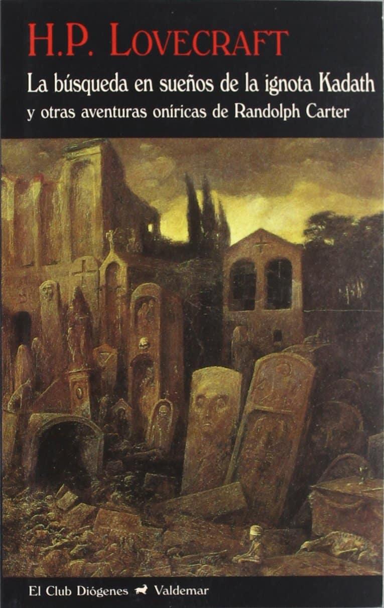 """Libro """"La búsqueda en sueños de la ignota Kadath y otras historias de Randolph Carter""""."""