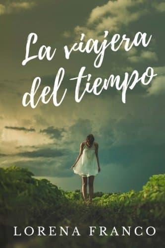 """Portada del libro """"La viajera del tiempo"""" de la autora Lorena Franco."""