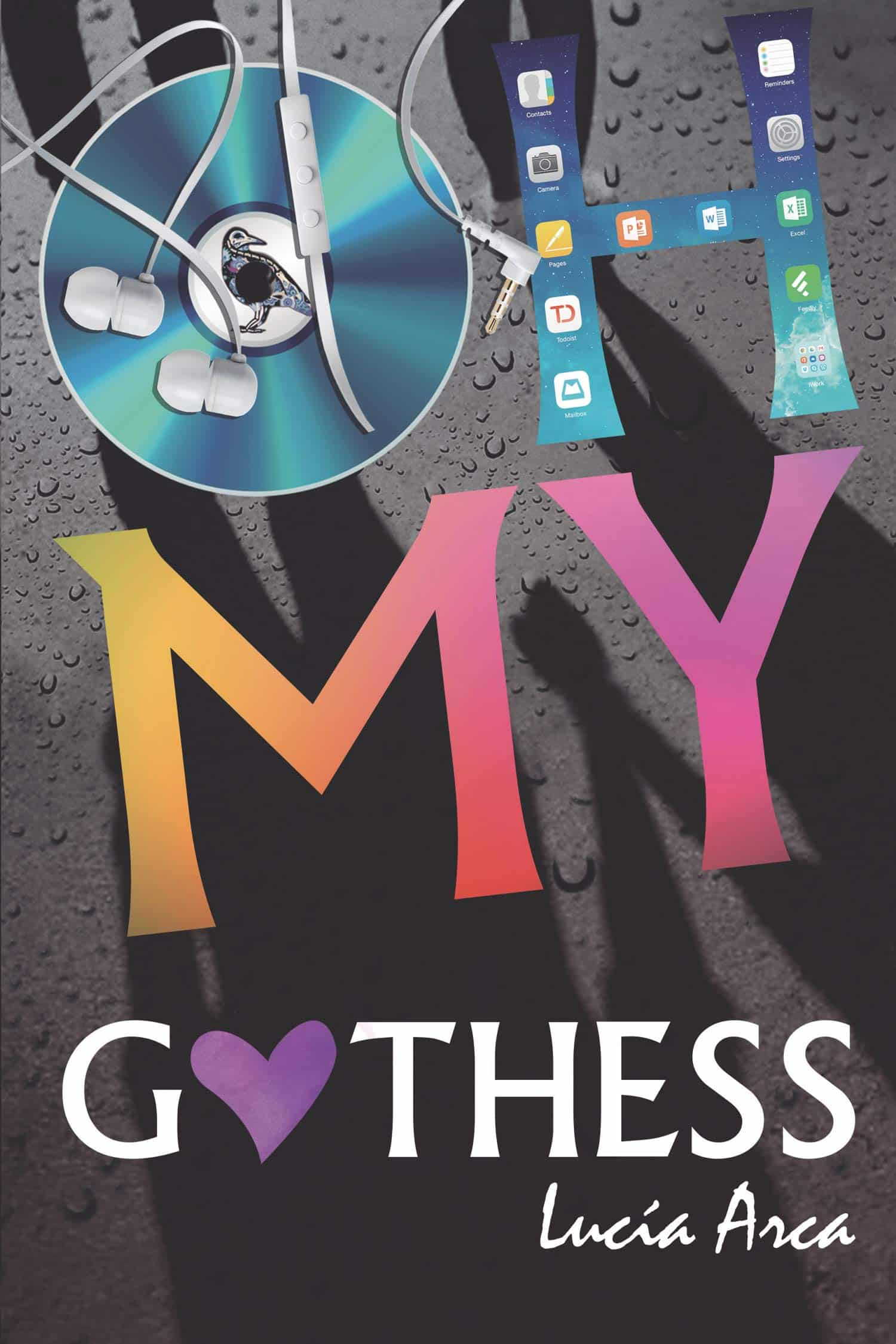 """Portada del libro """"Oh My Gothess"""" de la autora Lucía Arca."""