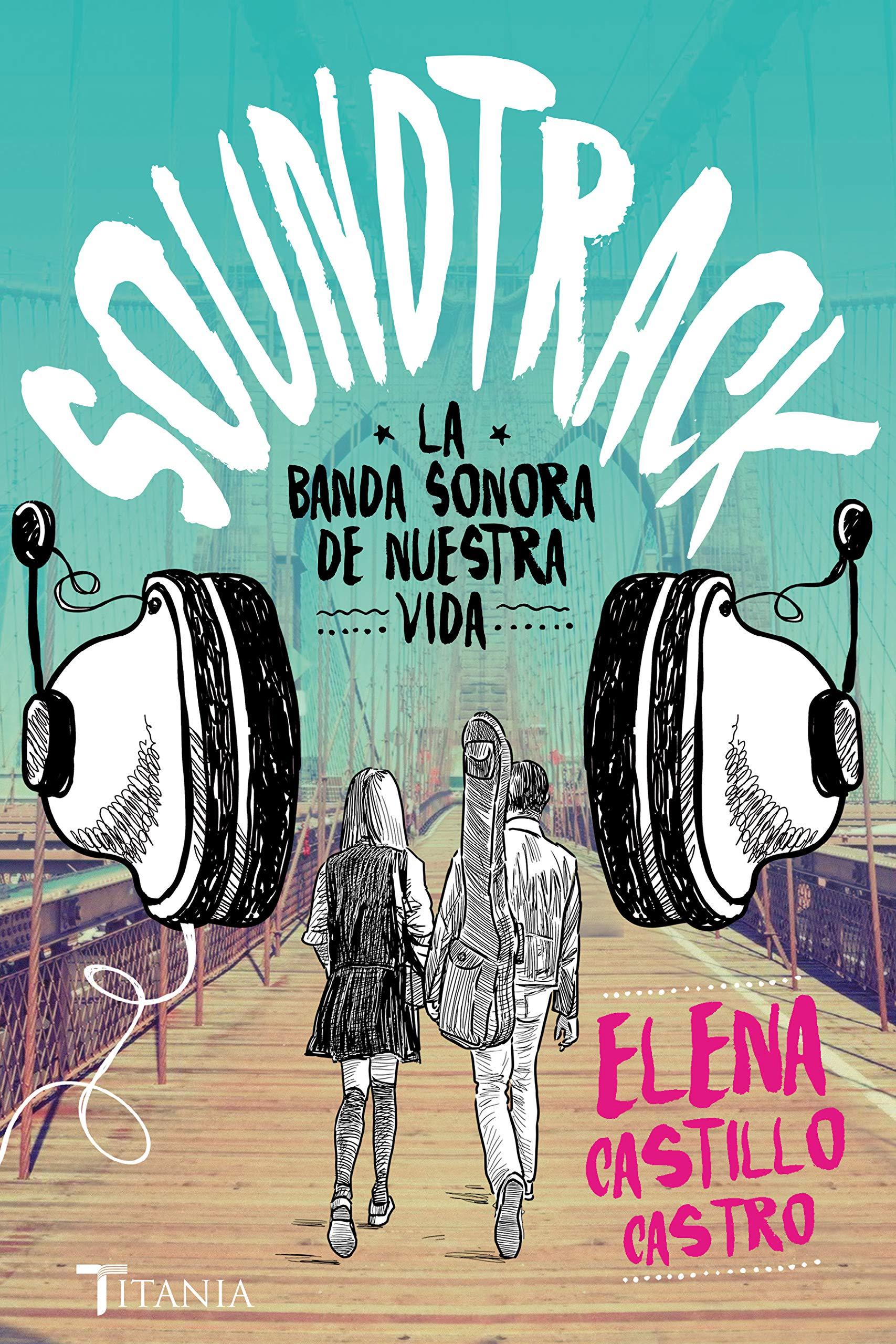 """Libro """"Soundtrack: La banda sonora de nuestra vida"""" de la autora Elena Castillo."""