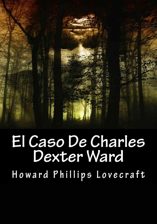 """Libro """"El caso de Charles Dexter Ward""""."""