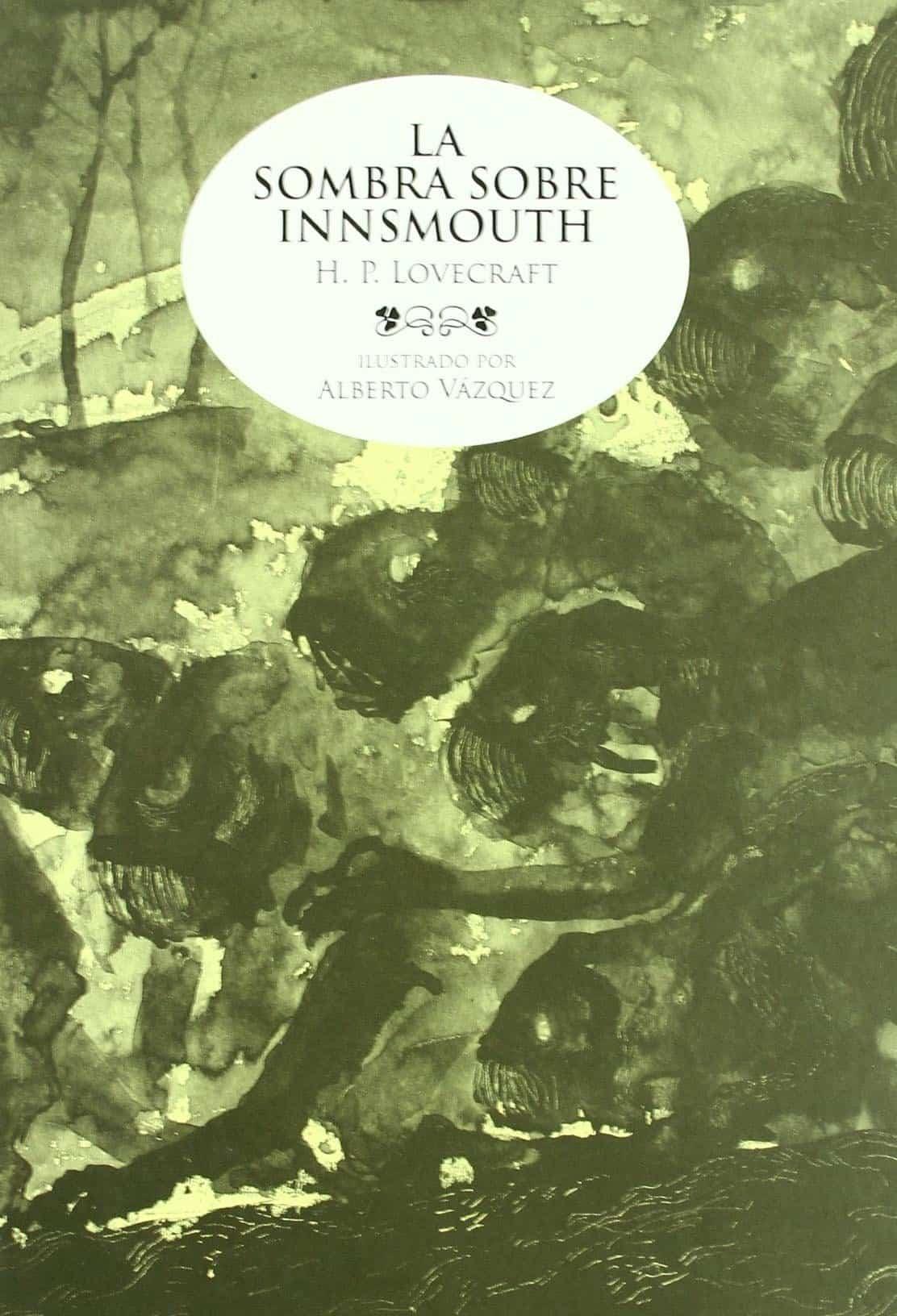 """Portada del libro """"La Sombra sobre Innsmouth"""" del autor Lovecraft."""